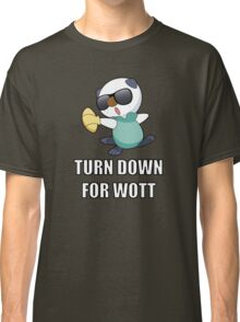 TURN DOWN FOR WOTT Classic T-Shirt