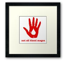 not all blood mages! Framed Print