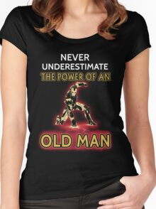 Never Underestimate The Power Of An Old Man Women's Fitted Scoop T-Shirt