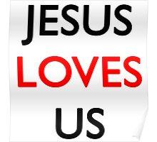 Jesus loves us Poster