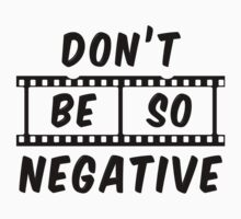 Don't Be So Negative Kids Tee