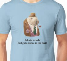 Inhale, exhale. Just got a ounce in the mail Unisex T-Shirt