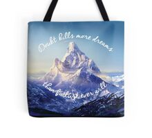 Doubt Kills More Dreams Than Failure Ever Will Tote Bag