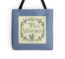 Too Witches (off-white and black) Tote Bag