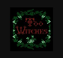 Too Witches (black and red) Unisex T-Shirt
