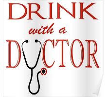 Drink with a Doctor Poster