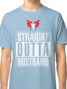 Straight Outta Nostramo Classic T-Shirt