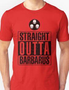 Straight Outta Barbarus Unisex T-Shirt