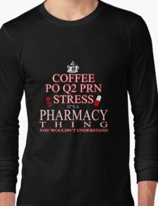 Pharmacist - Coffee Po Q2 Prn Stress It's A Pharmacy Thing You Wouldn't Understand Long Sleeve T-Shirt