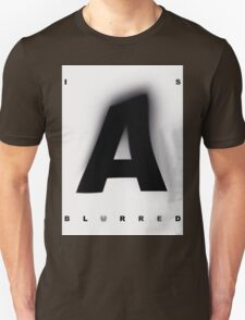 A is Blurred Unisex T-Shirt