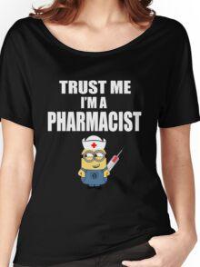 Pharmacist - Trust Me I'm A Pharmacist Women's Relaxed Fit T-Shirt