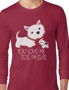 You Love Me . . . Long Sleeve T-Shirt