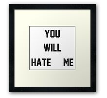You Will Hate Me (Ox Baker) Framed Print