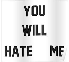 You Will Hate Me (Ox Baker) Poster