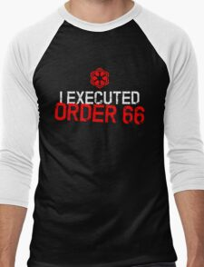 I Executed Order 66 Men's Baseball ¾ T-Shirt