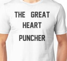 The Great Heart Puncher (Ox Baker) Unisex T-Shirt