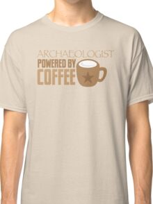 Archaeologist powered by coffee Classic T-Shirt