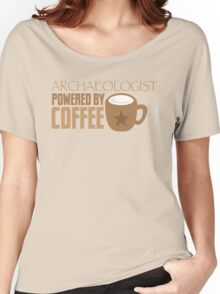 Archaeologist powered by coffee Women's Relaxed Fit T-Shirt