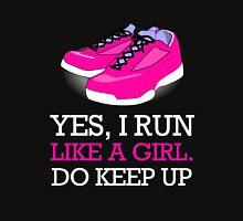 Yes I Run Like A Girl Do Keep Up Unisex T-Shirt