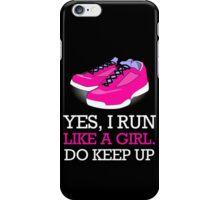 Yes I Run Like A Girl Do Keep Up iPhone Case/Skin