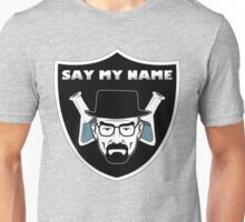Say my name Raiders Unisex T-Shirt