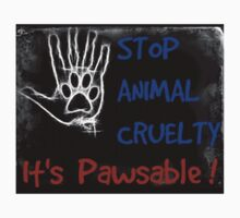 Stop Animal cruelty - it's pawsable! by justice4mary