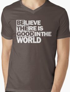 Believe There Is Good In The World, Be The Good  Mens V-Neck T-Shirt