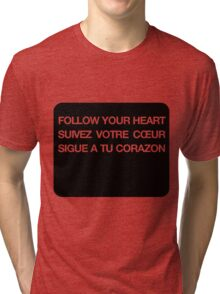 Phrase follow your heart languages Tri-blend T-Shirt
