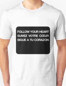 Phrase follow your heart languages Unisex T-Shirt