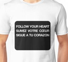 Phrase follow your heart languages Unisex T-Shirt