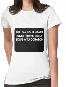 Phrase follow your heart languages Womens Fitted T-Shirt