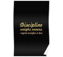 "Decipline weighs ounces... ""Jim Rohn"" Inspirational Quote  Poster"