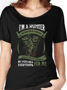 I'm A Hunter The Master Of Survival - Wow Women's Relaxed Fit T-Shirt