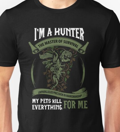 I'm A Hunter The Master Of Survival - Wow Unisex T-Shirt