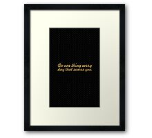 "Do one thing every day that scares you ""Eleanor Roosevelt"" Life Inspirational Quote Framed Print"