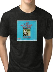 Vinyl Record Cover - All my friends are dead Tri-blend T-Shirt