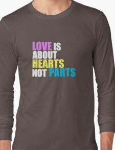 Love is about Hearts Not Parts, LGBT Pride Equality Swag & Gifts Long Sleeve T-Shirt