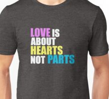 Love is about Hearts Not Parts, LGBT Pride Equality Swag & Gifts Unisex T-Shirt