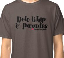 Dole Whip and Parades Classic T-Shirt