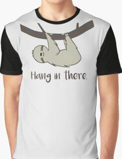 Hang in There! Graphic T-Shirt