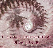 LET YOUR UNIQUENESS SHINE! by Lorraine Wright