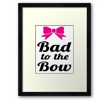 Bad To The Bow Cheer Art Framed Print
