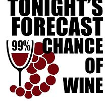 Tonight's Forecast 99% Chance of Wine by Glamfoxx