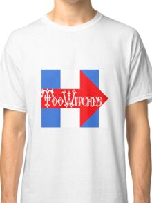Too Witches (Hillary) Classic T-Shirt