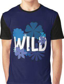 Wild (Floral Typography) Graphic T-Shirt