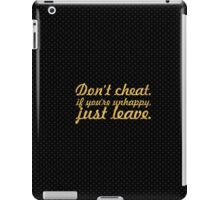 Don't cheat if you are unhappy... Inspirational Quote iPad Case/Skin
