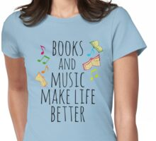 books and music make life better #2 Womens Fitted T-Shirt