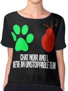 Chat Noir and I, we're an unstoppable team. Chiffon Top