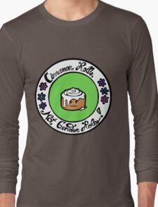 Cinnamon Rolls, Not Gender Roles! Long Sleeve T-Shirt