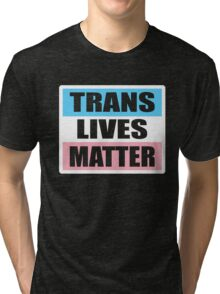 LGBT TransPride Shirts, Trans Lives Matter, Equality T-Shirts, gifts and pride swag Tri-blend T-Shirt